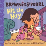 Brownie & Pearl Hit the Hay - eBook  -     By: Cynthia Rylant     Illustrated By: Brian Biggs