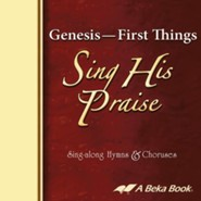 Abeka Genesis: First Things Sing His Praise Sing-along Hymns  &  Choruses Audio CD