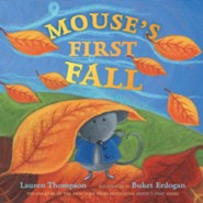 Mouse's First Fall - eBook  -     By: Lauren Thompson     Illustrated By: Buket Erdogan