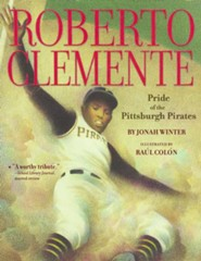 Roberto Clemente: Pride of the Pittsburgh Pirates - eBook  -     By: Jonah Winter, Raul Colon