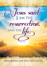 I Am The Resurrection - Meditations for Lent & Easter Devotional, Pack of 6