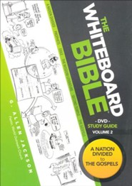 The Whiteboard Bible, Volume #2: A Nation Divided to The Gospels - Study Guide