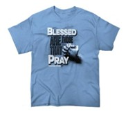 Blessed Are Those That Pray Shirt, Blue, X-Large