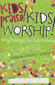 Kids Praise! Kids Worship!: Song Packages for Kids Worship (Songbook)