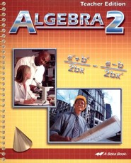 Abeka Algebra 2 Teacher Edition, Grade 10 (2013 Version)