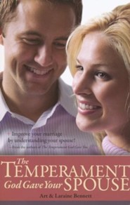 The Temperament God Gave Your Spouse: Improving Your Marriage by Understanding Your Spouse