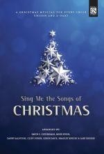Sing Me the Songs of Christmas (Choral Book)