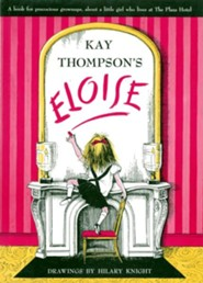 Eloise - eBook  -     By: Kay Thompson     Illustrated By: Hilary Knight