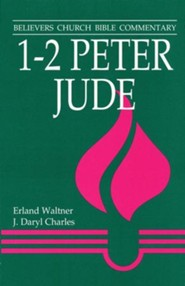 1-2 Peter, Jude: Believers Church Bible Commentary