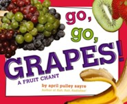 Go, Go, Grapes!: A Fruit Chant - eBook  -     By: April Pulley Sayre     Illustrated By: April Pulley Sayre
