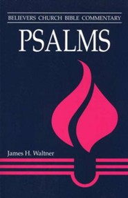 Psalms: Believers Church Bible Commentary