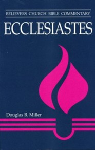 Ecclesiastes: Believers Church Bible Commentary