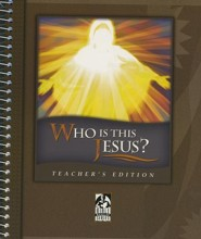 BJU Press Who Is This Jesus? Teacher's Edition