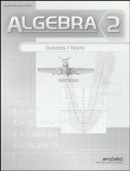 Abeka Algebra 2 Quizzes & Tests, Grade 10 (2016 Version)