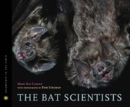 The Bat Scientists    -     By: Mary Kay Carson, Tom Uhlman