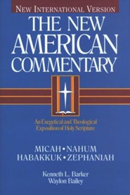 Micah, Nahum, Habakkuk and Zephaniah: New American Commentary [NAC]