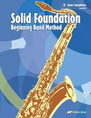 Abeka Solid Foundation Beginning Band Method: Tenor  Saxophone