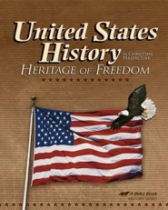 Abeka United States History in Christian Perspective:   Heritage of Freedom