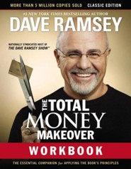 The Total Money Makeover Workbook, Classic Edition: The Essential Companion for Applying the Book's Principles
