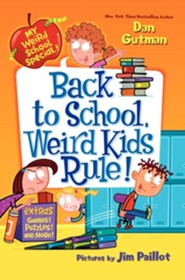 My Weird School Special: Back to School, Weird Kids Rule!  -     By: Dan Gutman     Illustrated By: Jim Paillot