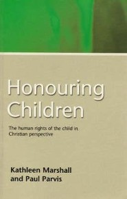 Honouring Children: The Human Rights of the Child in Christian Perspective  -     By: Kathleen Marshall, Paul Parvis