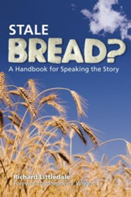 Stale Bread?: A Handbook for Speaking the Story  -     By: Richard Littledale
