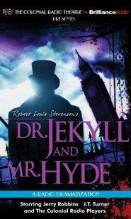 Robert Louis Stevenson's Dr. Jekyll and Mr. Hyde - A Radio Dramatization