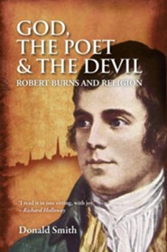 God, the Poet and the Devil: Robert Burns and Religion  -     By: Donald Smith