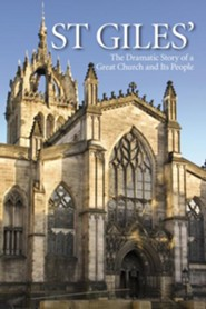 St Giles': The Dramatic Story of a Great Church and its People  -     By: Rosalind K. Marshall