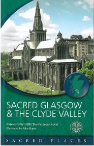 Sacred Glasgow and the Clyde Valley  -     By: Scotland's Churches Scheme
