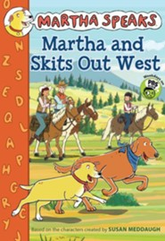 Martha Speaks: Martha and Skits Out West (Chapter Book)  -     By: Susan Meddaugh