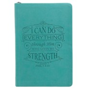 I Can Do Everything Through Him, LuxLeather Zipper Journal, Teal
