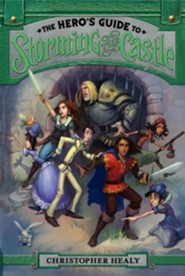 The Hero's Guide to Storming the Castle  -     By: Christopher Healy     Illustrated By: Todd Harris