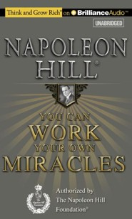 You Can Work Your Own Miracles - unabridged audiobook on CD  -     By: Napoleon Hill