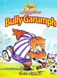 The Adventures of Adam Raccoon: Bully Garumph
