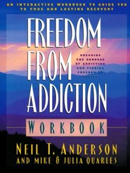 Freedom from Addiction Workbook: Breaking the Bondage of Addiction and Finding Freedom in Christ