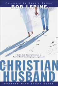 The Christian Husband  -     By: Bob Lepine