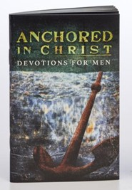 Anchored in Christ Devotions for Men