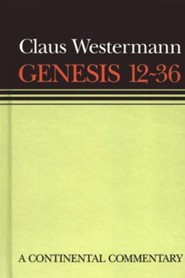 Genesis 12-36: Continental Commentary Series [CCS]