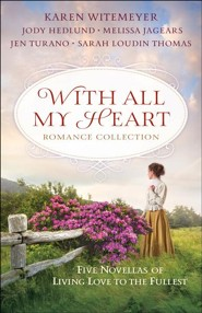 With All My Heart Romance Collection 5-in-1  -     By: Karen Witemeyer, Jody Hedlund, Melissa Jegears, Jen Turano