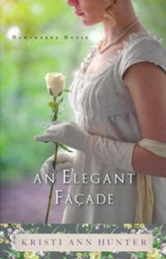 #2: An Elegant Facade   -     By: Kristi Ann Hunter