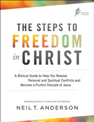The Steps to Freedom in Christ: A Biblical Guide to Help You  Resolve Personal and Spritual Conflicts and Become a  Fruitful Desciple of Jesus