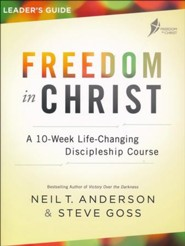 Freedom in Christ Leader's Guide, repackaged ed.: A 10-Week Life-Changing Discipleship Course
