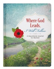 Where God Leads, I Will Follow Journal: A Devotional Journal for Women