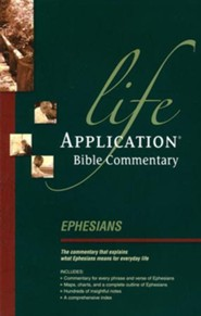 Ephesians: Life Application Bible Commentary