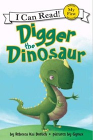 Digger the Dinosaur  -     By: Rebecca Kai Dotlich     Illustrated By: Gynux