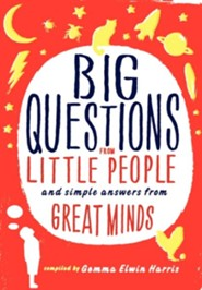 Big Questions from Little People: Simple Questions from Great Minds  -     By: Gemma Elwin Harris