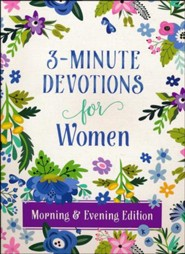 3-Minute Devotions for Women, Morning & Evening Edition