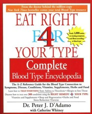 Eat Right 4 Your Type Complete Blood Type Encyclopedia A-Z Reference Guide