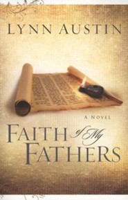 Faith of My Fathers, Chronicles of the King Series #4